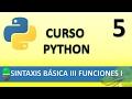 Curso Python. Sintaxis Básica III  Funciones I. Vídeo 5