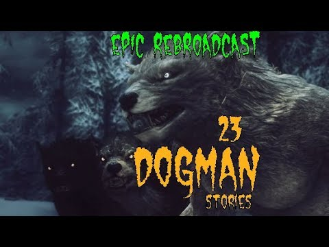 True Dogman Stories Complete Collection: Real Encounters with Dogman