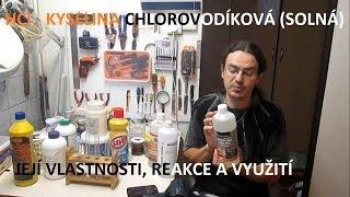 HCl - kyselina chlorovodíková (solná) - její vlastnosti, reakce a využití
