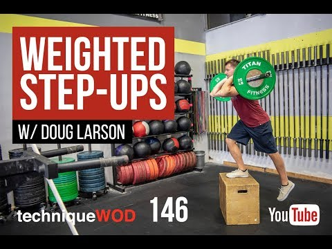 Weighted Step-Ups — TechniqueWOD 146 w/ Doug Larson