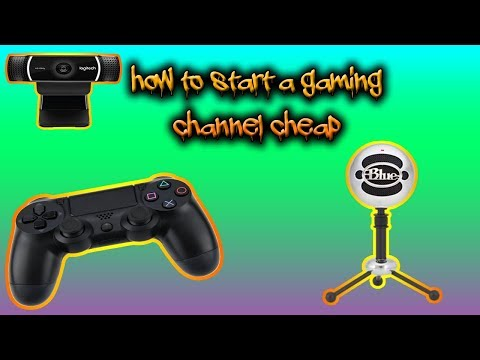 How to start a gaming channel cheap
