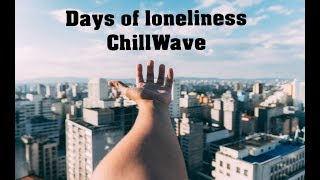 🎧 Days of loneliness - Production Indie ChillWave ( Fl Studio ) 🎧