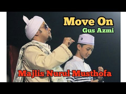 Terbaru !  Gus Azmi Ayo Move On - Majlis Nurul Musthofa Jakarta.