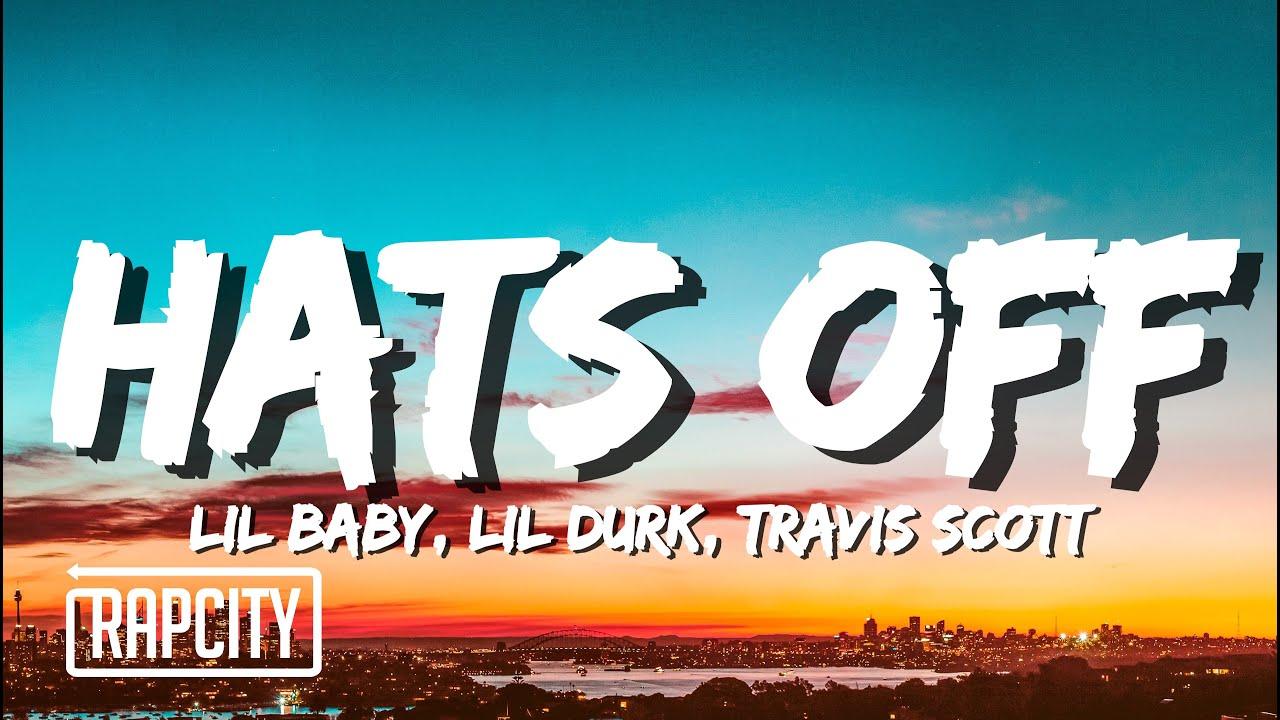Lil Baby & Lil Durk ft. Travis Scott - Hats Off (Lyrics)