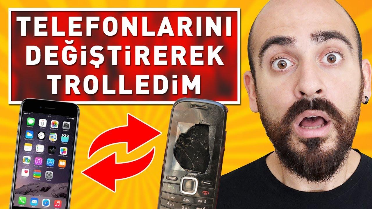 TELEFONLARINI KIRIK TELEFONLA DEĞİŞTİREREK TROLLEDİM !