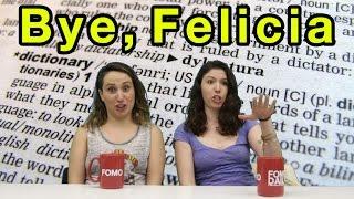 Essential Vocab: Bye Felicia