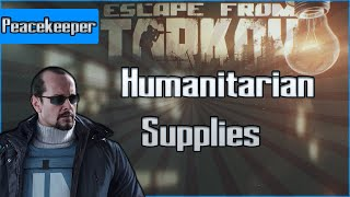Humanitarian Supplies - Peacekeeper Task - Escape from Tarkov Questing Guide EFT