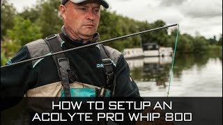How To Setup An Acolyte Pro Whip 800