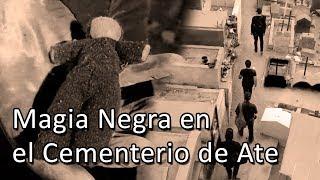 Magia Negra en el Cementerio de Ate