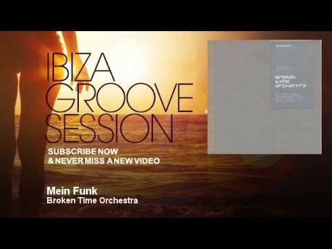 Broken Time Orchestra - Mein Funk - IbizaGrooveSession