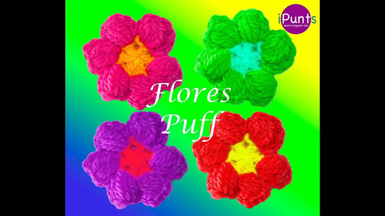 Flores puff crochet paso a paso youtube - Labores a ganchillo paso a paso ...