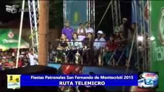 Fiestas Patronales San Fernando de montecristi 2015    Ruta Telemicro