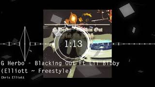 G Herbo   Blacking Out Ft Lil Bibby Elliott ~ Freestyle