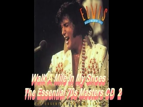 Elvis - Walk A Mile In My Shoes The Essential 70s Masters CD 2 full album