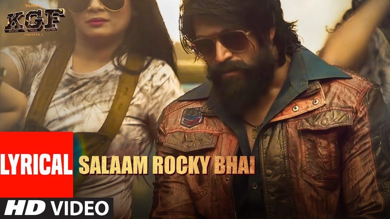 Lyrical Video Salaam Rocky Bhai Kgf Chapter 1 Yash Srinidhi