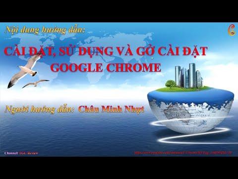 Hướng dẫn cài đặt và gở cài đặt Google Chrome