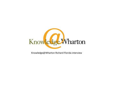 Knowledge@Wharton Richard Florida interview