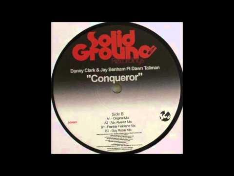 (2009) Danny Clark & Jay Benham feat. Dawn Tallman - Conqueror [Guy Robin RMX]