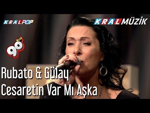 Cesaretin Var Mı Aşka - Rubato & Gülay