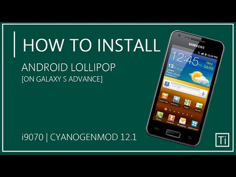 How To Install CM12.1 Lollipop On Samsung Galaxy S Advance i9070