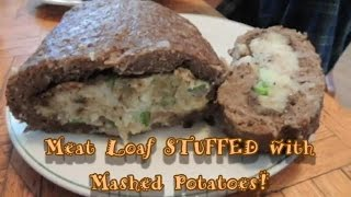 Meatloaf, Stuffed With Seasoned Mashed Potatoes!