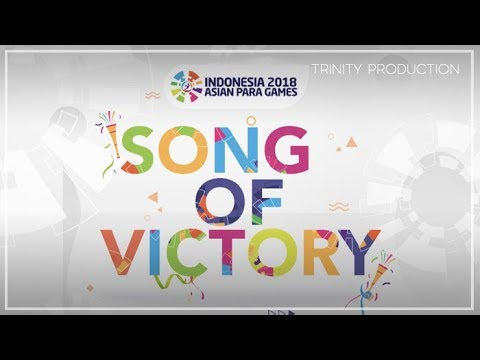 Song Of Victory | Official Theme Song Asian Para Games 2018