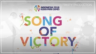 Song Of Victory Theme Song Asian Para Games 2018