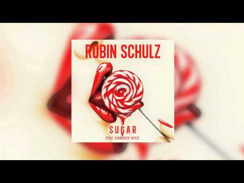 Robin Schulz feat. Francesco Yates - Sugar DOWNLOAD 2015