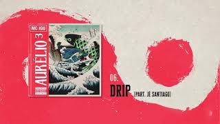06. Mc Igu - Drip (Part. Jé Santiago) (Áudio Oficial)   Aurélio³