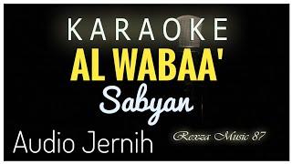 Download Lagu Al wabaa Sabyan #Karaoke mp3
