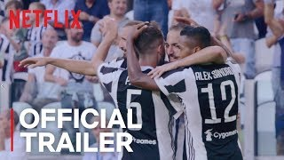 First Team: Juventus | Official Trailer [HD] | Netflix