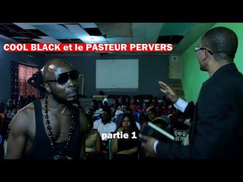 EPS 8 : COOL BLACK et le PASTEUR PERVERS partie 1
