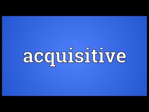 Acquisitive Meaning