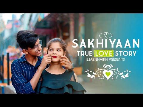 SAKHIYAAN - Maninder Buttar 2019 (Full SONG) True Love Story By Ejaz Shaikh