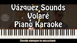 Vazquez Sounds Volaré  KARAOKE PIANO + letra