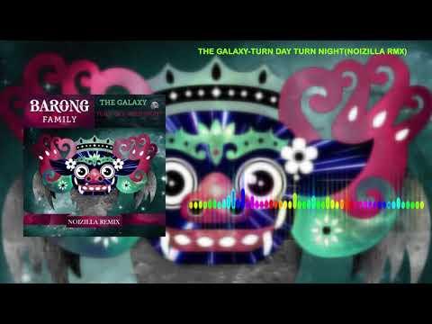 The Galaxy-Turn Day Turn Night(NOIZILLA RMX)