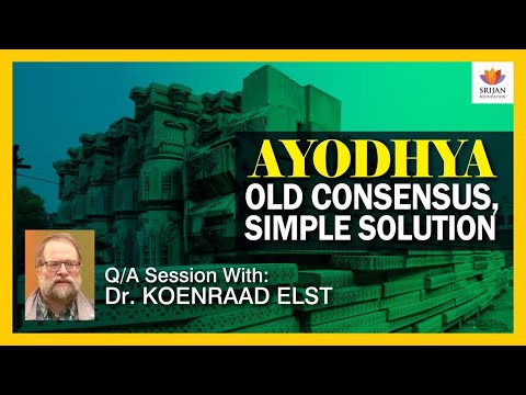 [Q&A] Ayodhya:Old Consensus, Simple Solution- A talk by Dr. Koenraad Elst