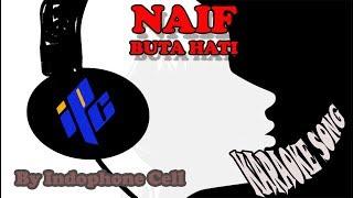 KARAOKE NAIF BUTA HATI