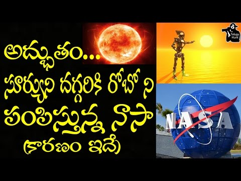 NASA Sends Robot Closer To Sun | Interesting Facts | W Telugu Hunt