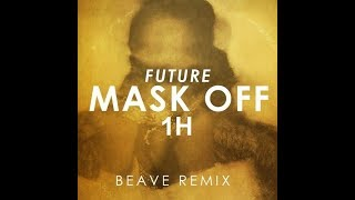 Future Mask Off Beave Remix 1H