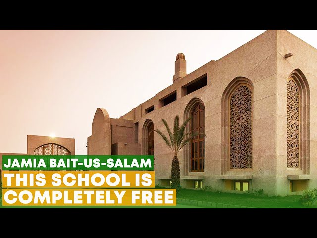 Jamia Bait-us-Salam - This School Is Completely Free
