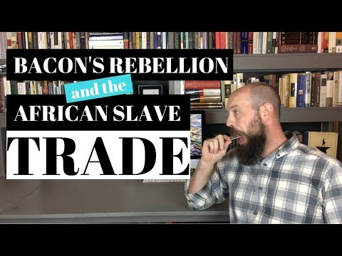 Bacon's Rebellion and the African Slave Trade