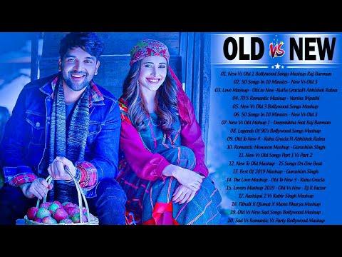 Old Vs New Bollywood Mashup Songs 2021   New Hindi Romantic Songs Mashup 2020 \BoLLyWoOD MaShUp 2021