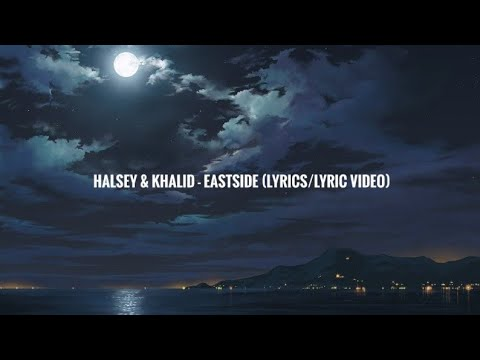 Halsey & Khalid - Eastside Prod. Benny Blanco (Lyrics/Lyric Video)