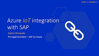 Series 1 Episode 4  Azure IoT integration with SAP