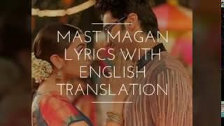 Mast magan lyrics with English translation