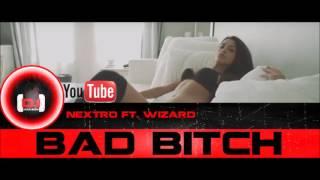 NextRO ft. Wizard - Bad Bitch