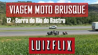 LuizFLIX - Viagem moto Brusque 12/17 - Serra do Rio do Rastro