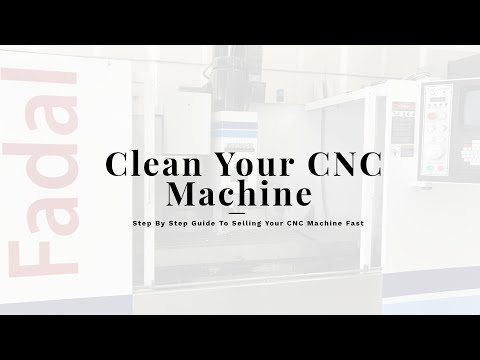 How To Clean a CNC Machine - Get a Fadal CNC Mill Ready To Sell