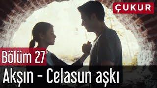 Çukur 27. Bölüm - Akşın - Celasun Aşkı Video